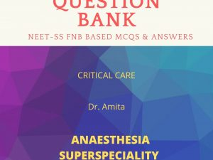 Anaesthesia Critical care NEET-SS Question Bank Revised 2nd edition