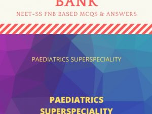 Paediatrics FNB NEET SS mcq Questionbank 2