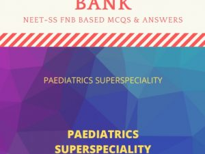 Paediatrics FNB NEET SS mcq Questionbank 4