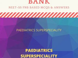Paediatrics FNB NEET SS mcq Questionbank 5